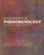 Interpretive Phenomenology in Health Care Research