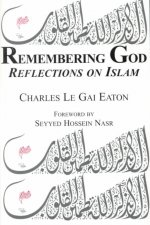 Remembering God: Reflections on Islam