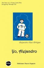 Yo, Alejandro: The Story of a Young Latino Boy Struggling Through Life