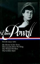 Dawn Powell Novels, 1944-1962: My Home is Far Away, the Locusts Have No King, the Wicked Pavilion, the Golden Spur