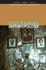 Cultural Anthropology: Journal of the Society for Cultural Anthropology (Volume 29, Number 3, August 2014)