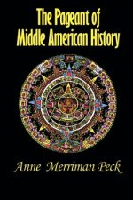 The Pageant of Middle American History