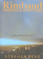 Rimbaud Versions & Inventions: Still Unilluminated I...