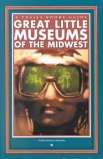 Great Little Museums of the Midwest