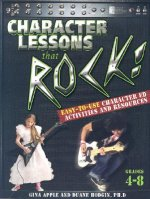 Character Lessons That Rock: Grades 4-8