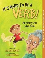 It's Hard to Be a Verb! Activity and Idea Book
