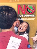 No Putdowns: Grades 3-5: Creating a Healthy Learning Environment Through Encouragement, Understanding and Repsect