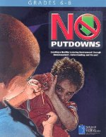 No Putdowns: Creating a Healthy Learning Environment Through Encouragement, Understanding and Respect: Grades 6-8