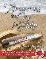 Answering the Cry for Help: A Suicide Prevention Manual for Schools and Communities