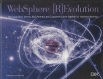 WebSphere [R]Evolution: The Inside Story of How IBM, Partners, and Customers Came Together to Transform Business