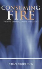 Consuming Fire: The Hope of Revival Among the Nations