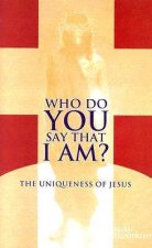 Who Do You Say That I Am?: The Uniqueness of Jesus