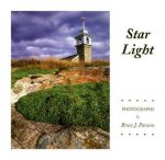 Star Light: Thirty Years of Photographs of Star Island, Isles of Shoals, Rye, New Hampshire