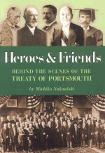Heroes and Friends: Behind the Scenes at the Treaty of Portsmouth