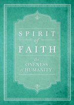 Spirit of Faith: The Oneness of Humanity