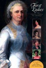 The First Ladies of the United States of America: For First Ladies: Influence and Image C-Span Original Series