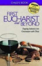 First Eucharist and Beyond, Child's Book: Ongoing Initiation Into Communion with Christ