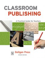Classroom Publishing: A Practical Guide for Teachers