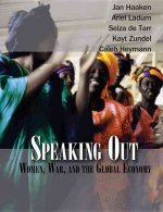 Speaking Out: Women, War and the Global Economy