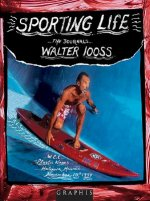 Sporting Life: The Journals...Walter Iooss
