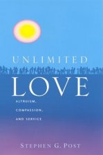 Unlimited Love: Altruism, Compassion, and Service