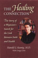 Healing Connection: Story of Physicians Search for Link Between Faith & Hea