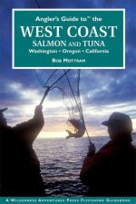 Angler's Guide to the West Coast: Salmon and Tuna: Washington, Oregon, Callifornia