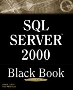 SQL Server 2000 Black Book: A Resource for Real World Database Solutions and Techniques