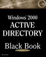 Windows 2000 Active Directory Black Book: A Guide to Mastering Active Directory--The Key to Windows 2000