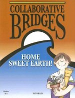 Collaborative Bridges: Home Sweet Earth