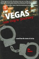 Vegas: One Cop's Journey: A Novel from the Streets of Sin City