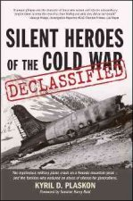 Silent Heroes of the Cold War: Declassified: The Mysterious Military Plane Crash on a Nevada Mountain Peak - And the Families Who Suffered an Abyss of
