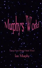 Murphy's World: Essays from Martial Artists Wired