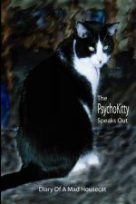 The Psychokitty Speaks Out: Diary of a Mad Housecat