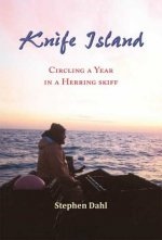 Knife Island: Circling a Year in a Herring Skiff
