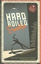 Hard Boiled Brooklyn: 17 Amazing Stories about the Town That Puts the Hard in Hard-Boiled