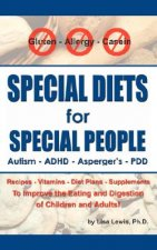 Special Diets for Special People: Understanding and Implementing a Gluten-Free and Casein-Free Diet to Aid in the Treatment of Autism and Related Deve