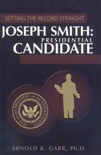 Joseph Smith: Presidential Candidate