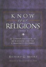 Know Your Religions, Volume 2: A Comparative Look at Mormonism and the Community of Christ