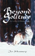 Beyond Solitude, a Cache of Alaska Tales