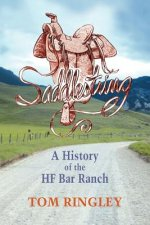 Saddlestring: A History of the Hf Bar Ranch