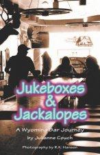 Jukeboxes & Jackalopes, a Wyoming Bar Journey