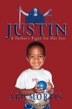 Justin, a Father's Fight for His Son
