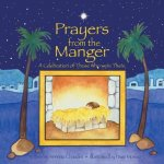 Prayers from the Manger, a Celebration of Those Who Were There
