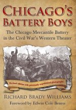 Chicago's Battery Boys: The Chicago Mercantile Battery in the Civil War's Western Theater