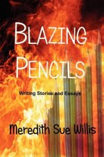 Blazing Pencils: Writing Stories and Essays