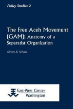 The Free Aceh Movement (Gam): Anatomy of a Separatist Organization