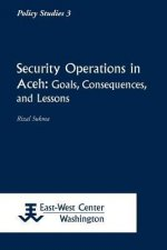 Security Operations in Aceh: Goals, Consequences, and Lessons