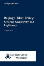 Beijing's Tibet Policy: Securing Sovereignty and Legitimacy
