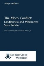 The Moro Conflict: Landlessness and Misdirected State Policies
